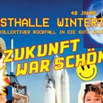 Titelbild 40 JAhre Kunsthalle Winterhtur: Die Zukunft war Schöner – Ein kollektiver Rückfall in die Gute alte Zeit